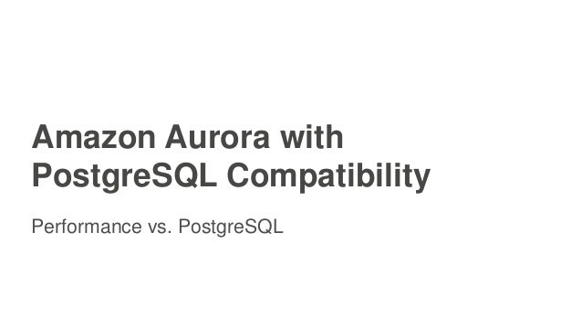 amazon aurora vs postgresql performance benchmarking guide